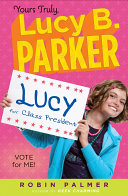 Yours Truly, Lucy B. Parker: Vote for Me! Pdf/ePub eBook