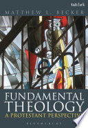 Fundamental Theology  : A Protestant Perspective
