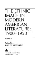The Ethnic Image In Modern American Literature 1900 1950