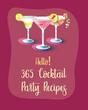 Hello  365 Cocktail Party Recipes