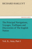 The Principal Navigations  Voyages  Traffiques and Discoveries of the English Nation     Volume 08 Asia
