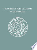 The Symbolic Role Of Animals In Archaeology