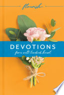 Flourish  Devotions for a Well Tended Heart