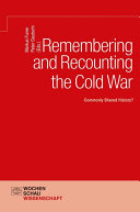 Remembering and Recounting the Cold War