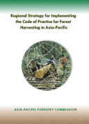 Regional strategy for implementing the code of practice for forest harvesting in Asia-Pacific