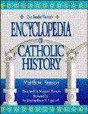 Our Sunday Visitor's Encyclopedia of Catholic History ebook