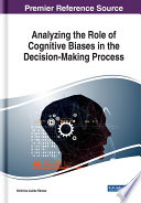 Analyzing The Role Of Cognitive Biases In The Decision Making Process Book PDF