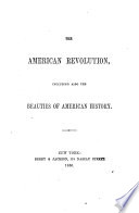 The American Revolution  Including Also The Beauties of American History Book