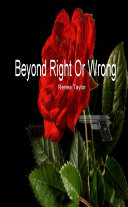 Beyond Right or Wrong