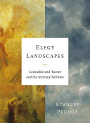 Elegy Landscapes: Constable and Turner and the Intimate Sublime Pdf/ePub eBook