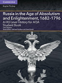 A/AS Level History for AQA Russia in the Age of Absolutism and Enlightenment, 1682–1796 Student Book
