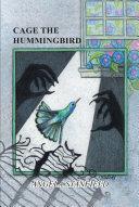 Cage The Hummingbird
