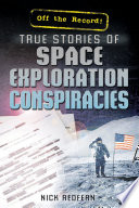 True Stories of Space Exploration Conspiracies