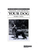The Owner s Comprehensive Guide to Training and Showing Your Dog