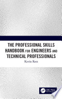 The Professional Skills Handbook For Engineers And Technical Professionals