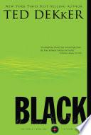 """""""Black"""" by Ted Dekker"""