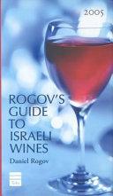 Rogov s Guide to Israeli Wines 2005