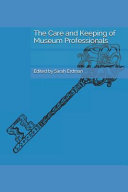 The Care and Keeping of Museum Professionals Book