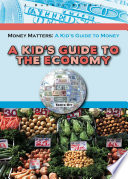 A Kid's Guide to the Economy