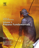 Treatise on Process Metallurgy  Volume 1  Process Fundamentals
