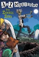 THE ZOMBIE ZONE(A TO Z MYSTERIES