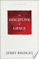 """""""The Discipline of Grace"""" by Jerry Bridges"""