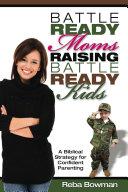 Battle-Ready Moms Raising Battle-Ready Kids [Pdf/ePub] eBook