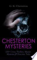 CHESTERTON MYSTERIES  100  Crime Thrillers  Murder Mysteries   Detective Tales