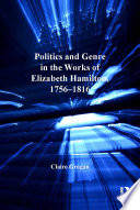 Politics and Genre in the Works of Elizabeth Hamilton, 1756–1816