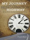 My Journey Down the Reincarnation Highway