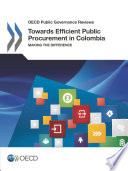 Oecd Public Governance Reviews Towards Efficient Public Procurement In Colombia Making The Difference