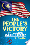 The People s Victory  How Malaysians Saved Their Country