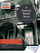 Study and Revise for AS A level  A Streetcar Named Desire