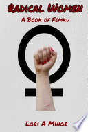 Radical Women: A Book of Femku