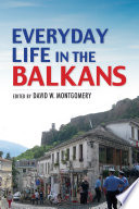Everyday Life in the Balkans Book