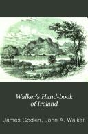 Walker s Hand book of Ireland