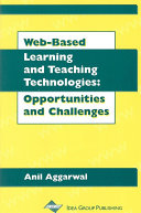 Web-Based Learning and Teaching Technologies: Opportunities and Challenges