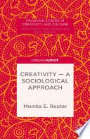 Creativity     A Sociological Approach Book
