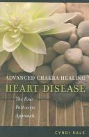 Advanced Chakra Healing  Heart Disease