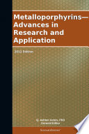 Metalloporphyrins Advances In Research And Application 2012 Edition Book PDF