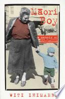 """Maori Boy: A Memoir of Childhood"" by Witi Ihimaera"