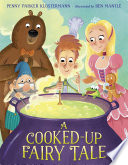 A Cooked Up Fairy Tale