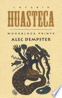 Lotería Huasteca : woodblock prints by Alec Dempster