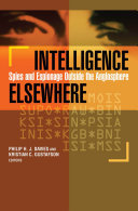 Intelligence Elsewhere: Spies and Espionage Outside the ...
