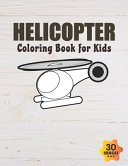Helicopter Coloring Book for Kids