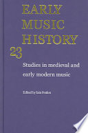 Early Music History: Volume 23  : Studies in Medieval and Early Modern Music