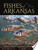 """Fishes of Arkansas"" by Henry W. Robison, Thomas M. Buchanan"