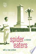 Spider Eaters  : A Memoir