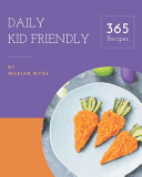 365 Daily Kid Friendly Recipes Book