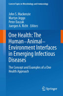 One Health  The Human Animal Environment Interfaces in Emerging Infectious Diseases